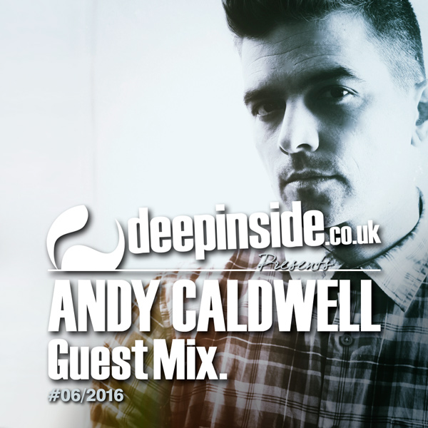 Andy Caldwell Guest Mix