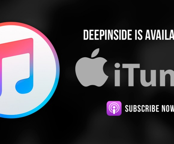 PODCAST^DEEPINSIDE is also on iTunes