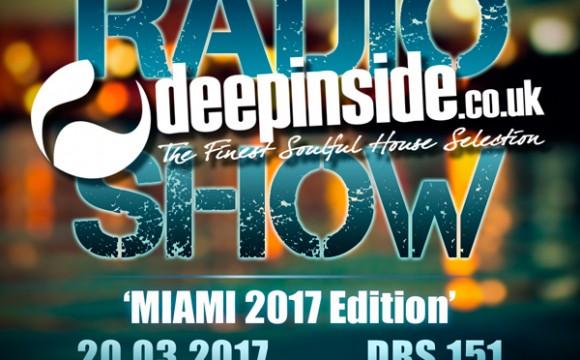 DEEPINSIDE RADIO SHOW 151 'MIAMI 2017 Edition'