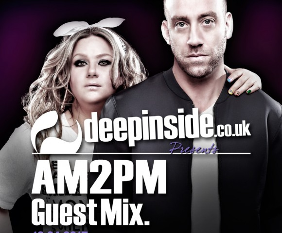GUEST MIX^The British duo AM2PM is on DEEPINSIDE !!