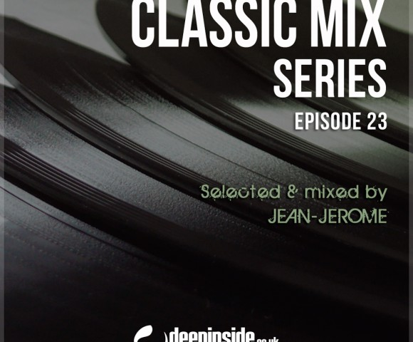 OUT NOW^DEEPINSIDE presents CLASSIC MIX Ep.23