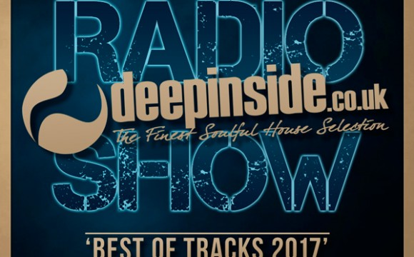DEEPINSIDE RADIO SHOW 167 'Best Of Tracks 2017'