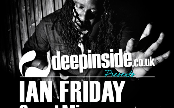 IAN FRIDAY is on DEEPINSIDE